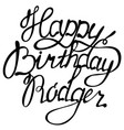 happy birthday rodger name lettering vector image vector image