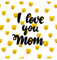 i love you mom handwritten postcard vector image vector image