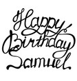 happy birthday samuel name lettering vector image vector image