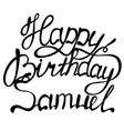 happy birthday samuel name lettering vector image vector image
