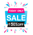 today only sale up to 50 off ribbon image vector image vector image