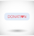 donation flat icon flat design vector image