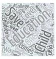 Educational Savings Accounts Word Cloud Concept vector image