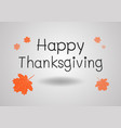 happy thanksgiving with art text design vector image vector image