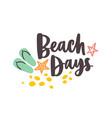 beach days lettering handwritten with elegant vector image vector image