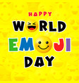 happy world emoji day smile yellow background vector image