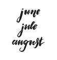 inscriptions summer june july august vector image
