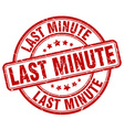 last minute red grunge round vintage rubber stamp vector image vector image