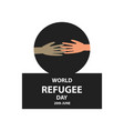 world refugee day 20 june vector image