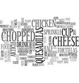 best recipes chicken quesadillas text word cloud vector image vector image