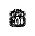 workout club emblem for t-shirt sticker and tag vector image vector image