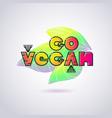 bright cartoon style inscription go vegan vector image
