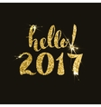 Hello 2017 Hand drawn lettering in golden style vector image