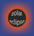 total solar eclipse coronal glow of the sun vector image