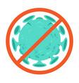 coronavirus bacteria in prohibition sign vector image vector image