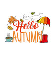 hello autumn season umbrella boot leaves coffee vector image vector image