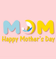 mom happy mother day pink background imag vector image