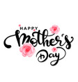 happy mother day pink rose white background vect vector image