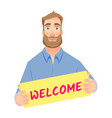 man holding welcome sign vector image vector image