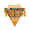 push your limit camouflage sliced sport slogan vector image