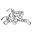 happy halloween text hand drawn calligraphy vector image