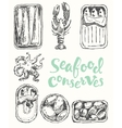 Seafood conserves vintage engraved drawn sketch vector image