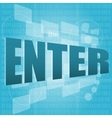The word enter on digital screen business concept vector image