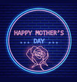 happy mother day rose flower neon light lettering vector image vector image