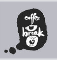 coffee break in a speech bubble vector image vector image