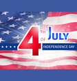 fourth of july us independence day poster vector image vector image
