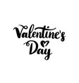 valentines day handwritten lettering vector image vector image