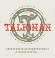 font talisman hand crafted retro typeface vector image vector image