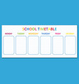 template school timetable for students or pupils vector image