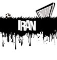 grunge banner iran with a soccer ball and gate vector image