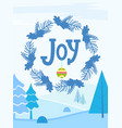 joy christmas and new year forest greeting card vector image