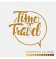 Tme to travel Hand lettering quote vector image vector image