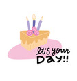 its your day - typography lettering design vector image vector image