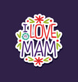 i love you mam design element for greeting card vector image
