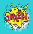 crash phrase in speech bubble comic text bubble vector image vector image