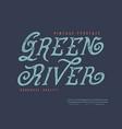 font green river vector image vector image