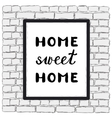 Home sweet home Brush hand lettering vector image vector image