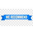 blue tape with we recommend text vector image vector image
