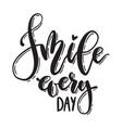 handwritten smile every day lettering vector image vector image