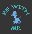 Sad donkey waving hand with text Be with Me t-shir vector image vector image