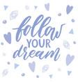 follow your dream handdrawn vector image