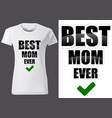 t-shirt design with best mom ever vector image vector image