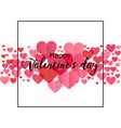 happy valentines day romantic perfect for design vector image vector image