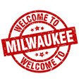 welcome to milwaukee red stamp vector image vector image