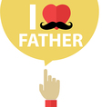 I love father forefinger with bubble vector image
