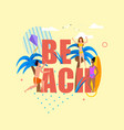 flat cartoon people resting over beach lettering vector image